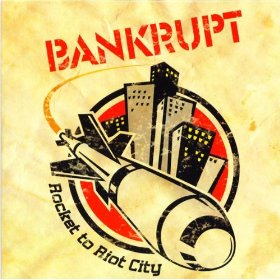Bankrupt - Rocket To Riot City