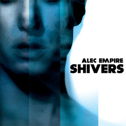 Feel the Shivers with Alec Empire