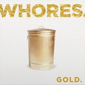 Whores. - GOLD.